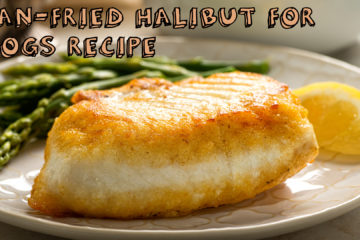 Pan-Fried Halibut for Dogs Recipe